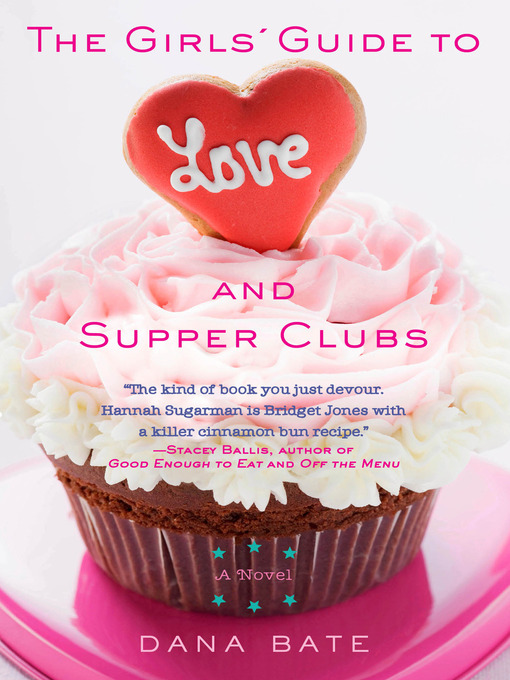 Title details for The Girls' Guide to Love and Supper Clubs by Dana Bate - Wait list