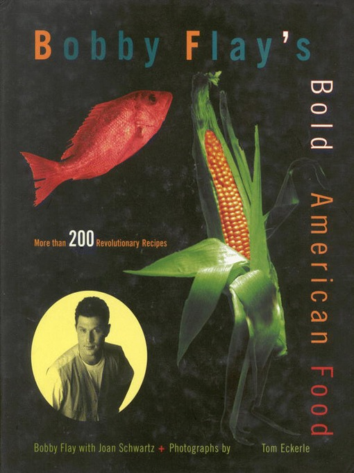 Title details for Bobby Flay's Bold American Food by Bobby Flay - Available