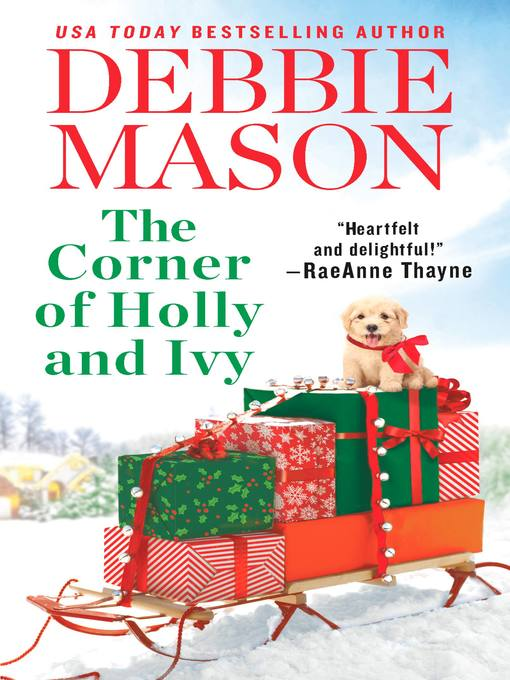 Title details for The Corner of Holly and Ivy--A feel-good Christmas romance by Debbie Mason - Wait list