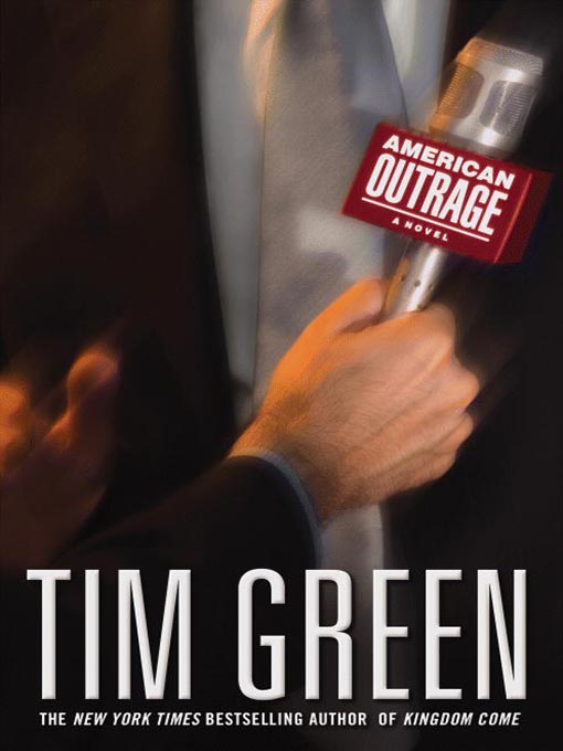 Title details for American Outrage by Tim Green - Available