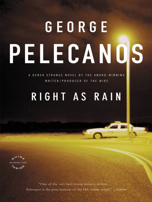 Title details for Right as Rain by George Pelecanos - Available