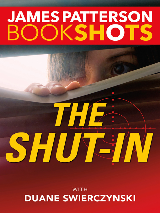 Title details for The Shut-In by James Patterson - Available
