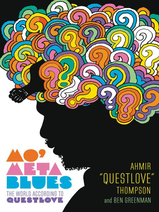 "Title details for Mo' Meta Blues by Ahmir ""Questlove"" Thompson - Available"