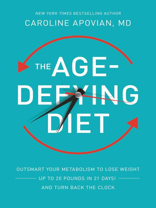 Title details for The Age-Defying Diet by Caroline Apovian - Available