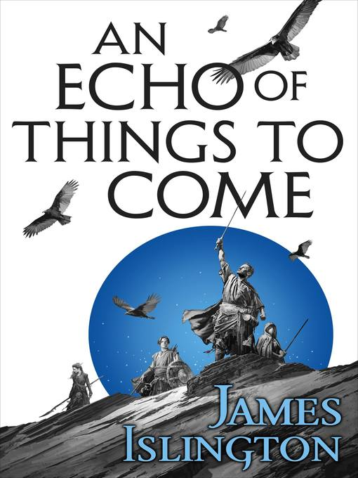 Title details for An Echo of Things to Come by James Islington - Wait list