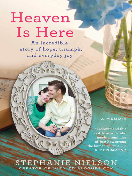 Title details for Heaven Is Here by Stephanie Nielson - Available