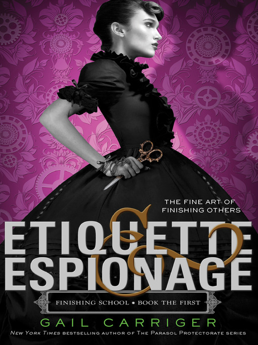 Title details for Etiquette & Espionage by Gail Carriger - Wait list
