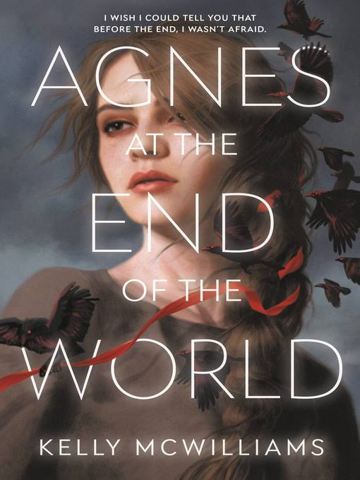 Title details for Agnes at the End of the World by Kelly McWilliams - Available