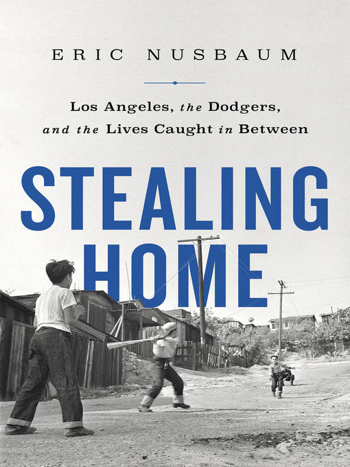 Title details for Stealing Home by Eric Nusbaum - Available