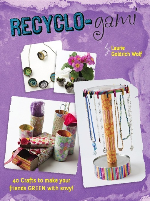 Title details for Recyclo-gami by Laurie Goldrich Wolf - Available