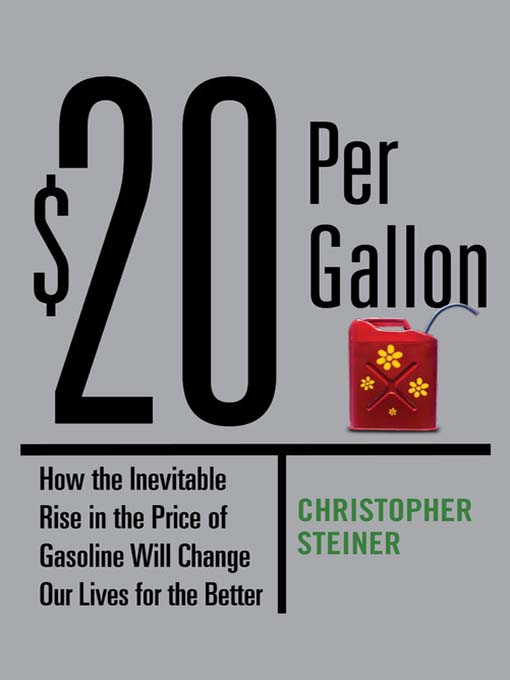 Title details for $20 Per Gallon by Christopher Steiner - Available