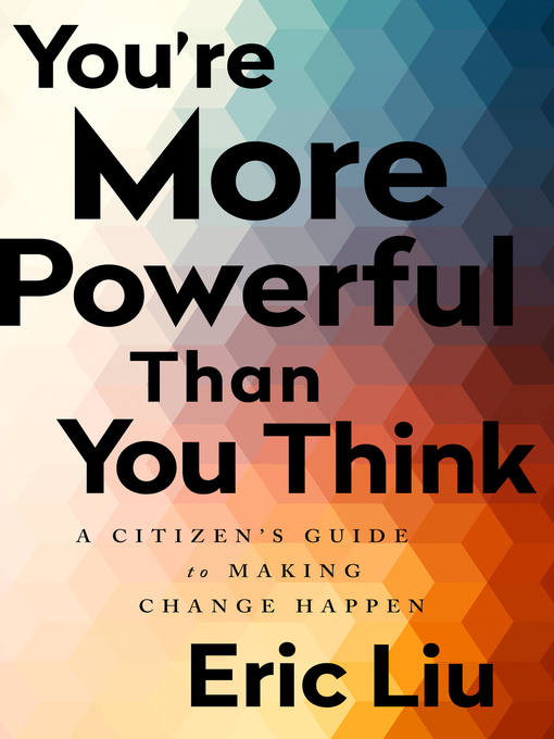 Title details for You're More Powerful than You Think by Eric Liu - Available