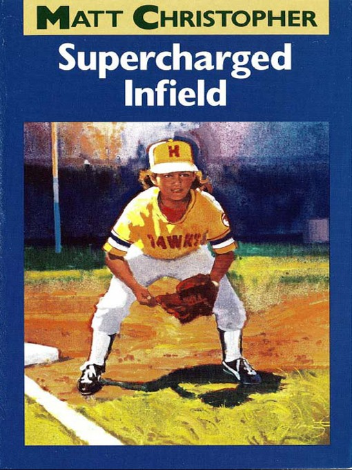 Title details for Supercharged Infield by Matt Christopher - Available