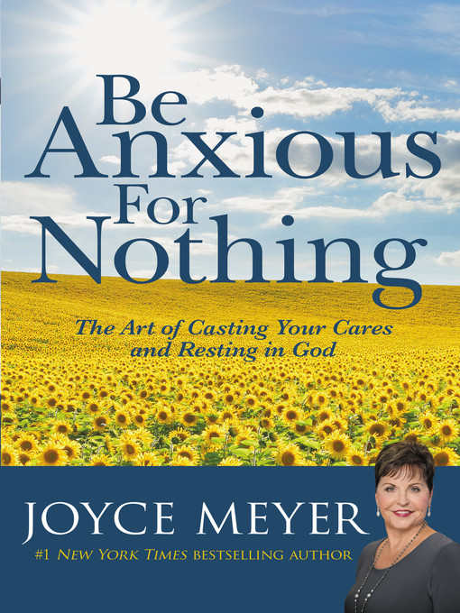 Title details for Be Anxious for Nothing by Joyce Meyer - Available