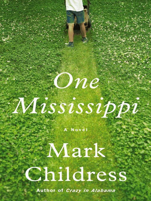 Title details for One Mississippi by Mark Childress - Available
