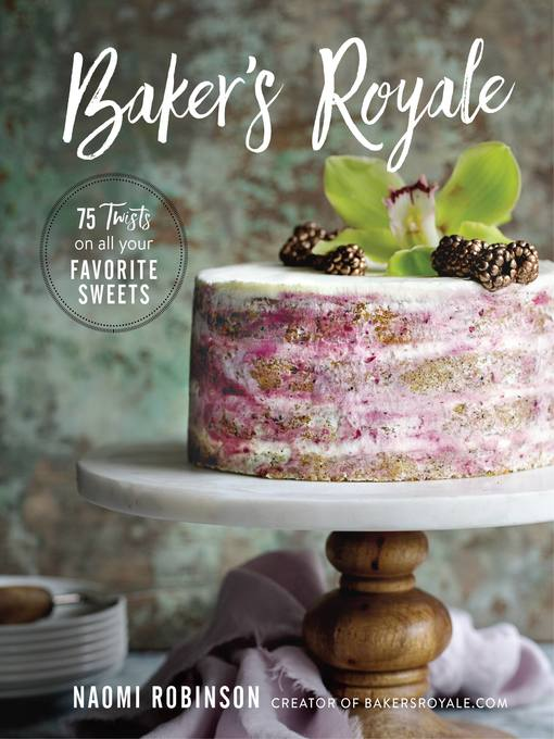 Title details for Baker's Royale by Naomi Robinson - Available