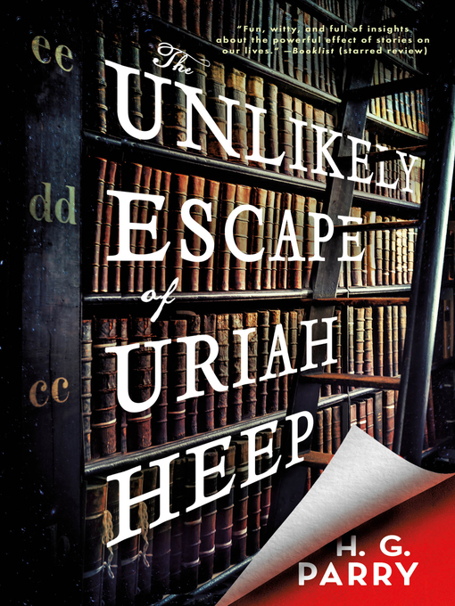 Title details for The Unlikely Escape of Uriah Heep by H. G. Parry - Wait list