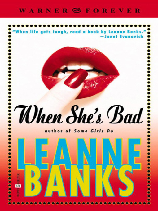 Title details for When She's Bad by Leanne Banks - Available
