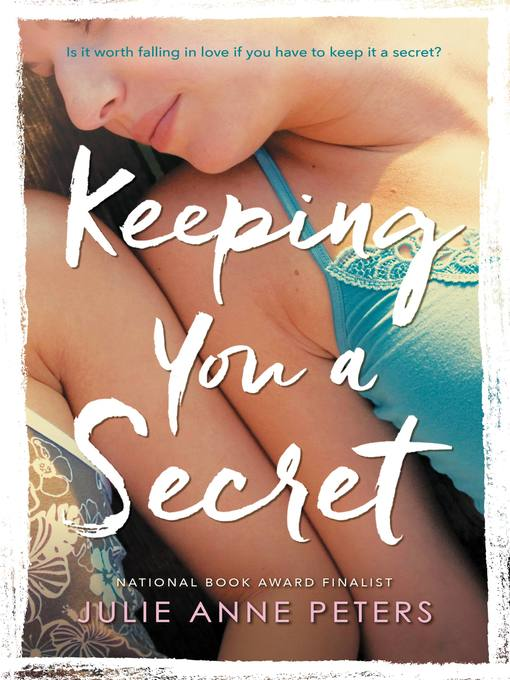Title details for Keeping You a Secret by Julie Anne Peters - Available