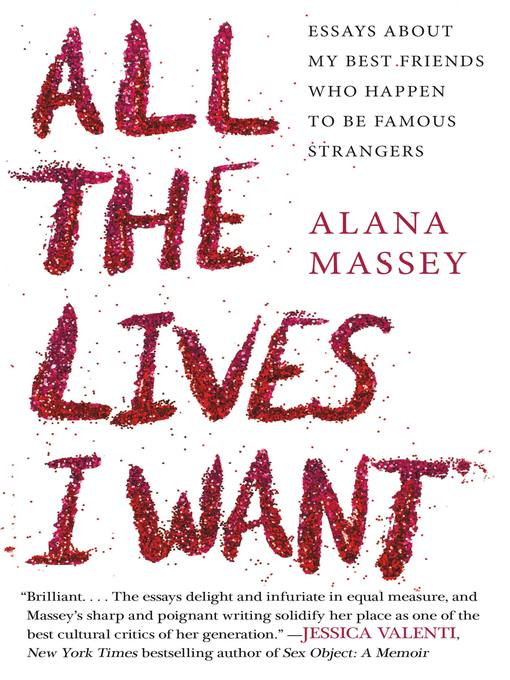 Title details for All the Lives I Want by Alana Massey - Available