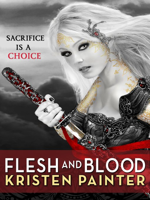 Title details for Flesh and Blood by Kristen Painter - Available