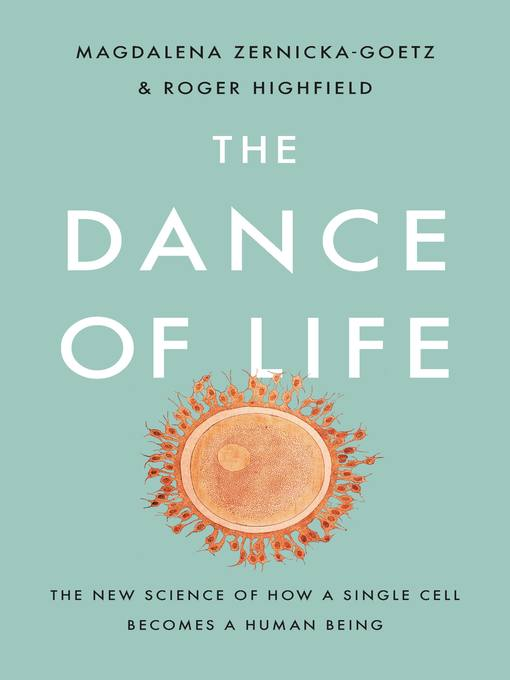 Title details for The Dance of Life by Magdalena Zernicka-Goetz - Available