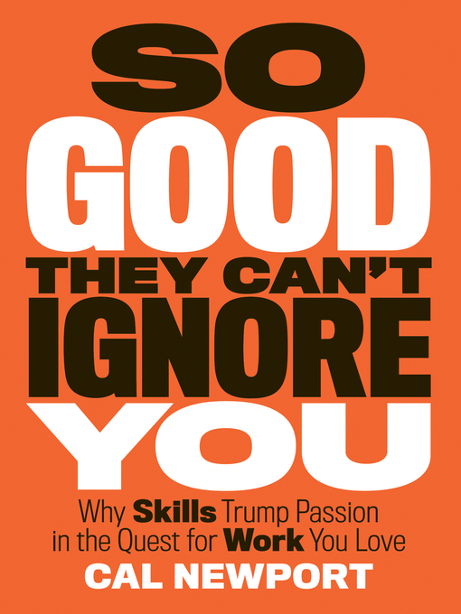 Title details for So Good They Can't Ignore You by Cal Newport - Wait list