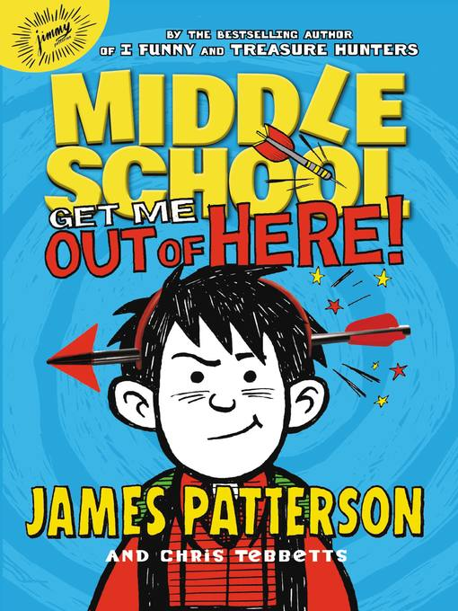 Title details for Get Me out of Here! by James Patterson - Available
