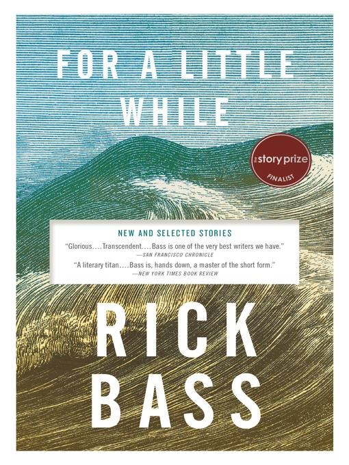 Title details for For a Little While by Rick Bass - Available