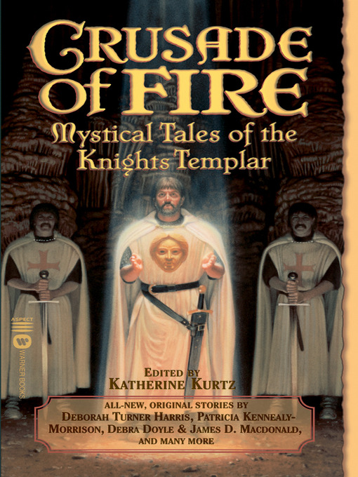 Title details for Crusade of Fire: Mystical Tales of the Knights Templar by Katherine Kurtz - Available