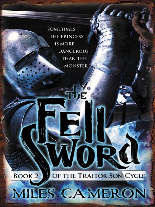 Title details for The Fell Sword by Miles Cameron - Available