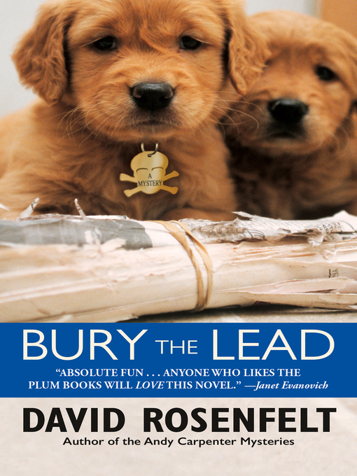 Title details for Bury the Lead by David Rosenfelt - Available