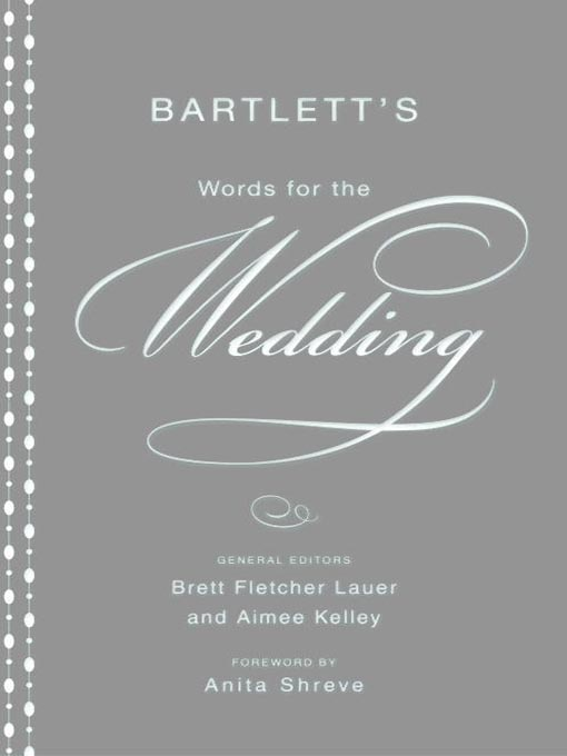 Title details for Bartlett's Words for the Wedding by Brett Fletcher Lauer - Available