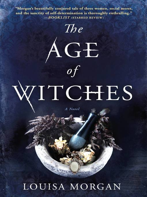 Title details for The Age of Witches by Louisa Morgan - Available