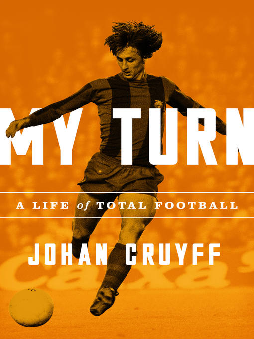 Title details for My Turn by Johan Cruyff - Available