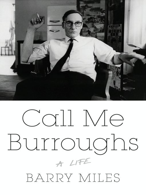 Title details for Call Me Burroughs by Barry Miles - Available