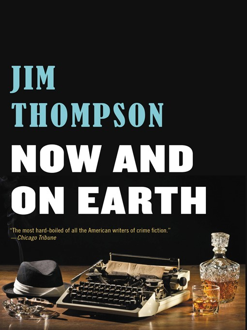 Title details for Now and on Earth by Jim Thompson - Available