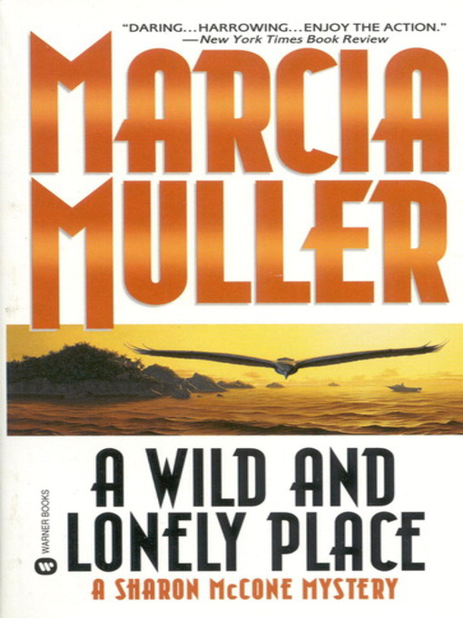 Title details for A Wild and Lonely Place by Marcia Muller - Available