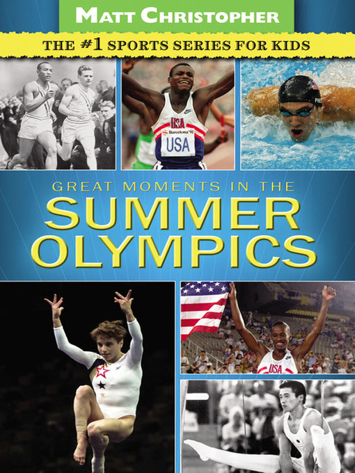 Title details for Great Moments in the Summer Olympics by Matt Christopher - Available