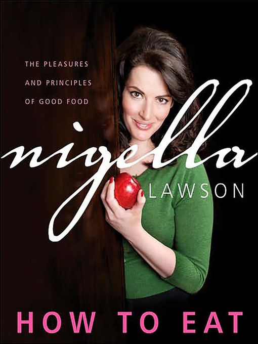 Title details for How to Eat by Nigella Lawson - Available