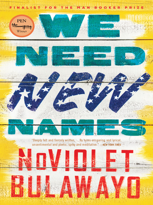 Title details for We Need New Names by NoViolet Bulawayo - Wait list