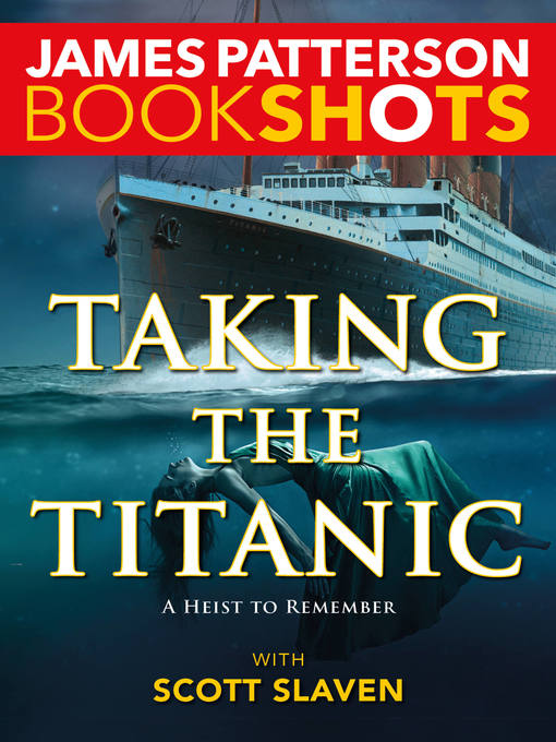 Title details for Taking the Titanic by James Patterson - Available