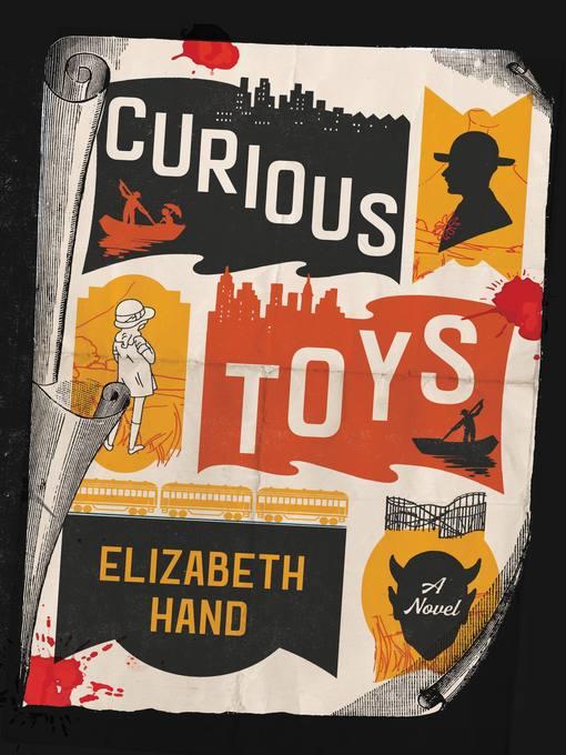 Title details for Curious Toys by Elizabeth Hand - Wait list