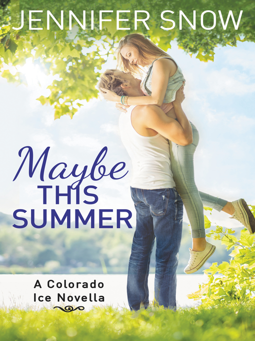 Title details for Maybe This Summer by Jennifer Snow - Wait list