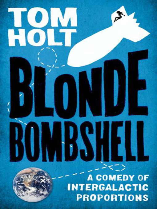 Title details for Blonde Bombshell by Tom Holt - Available