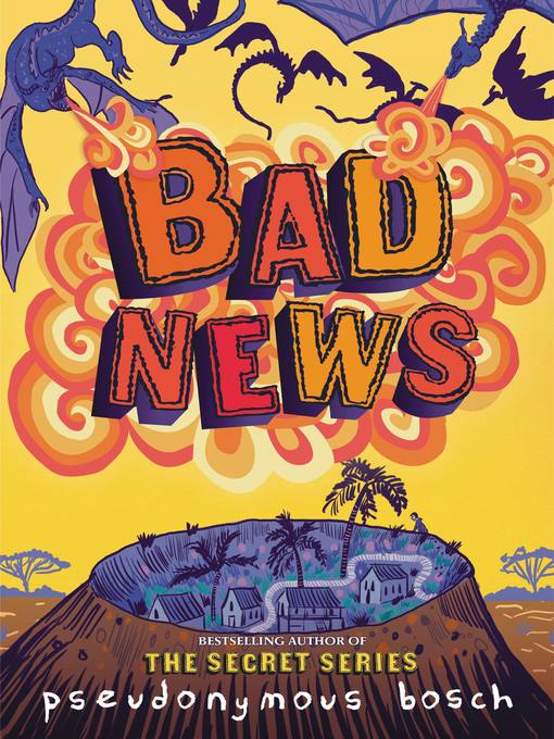 Title details for Bad News by Pseudonymous Bosch - Available