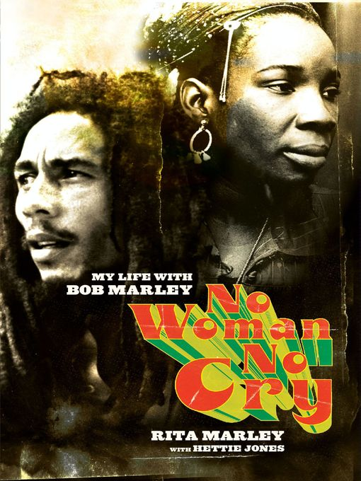 Title details for No Woman No Cry by Rita Marley - Available