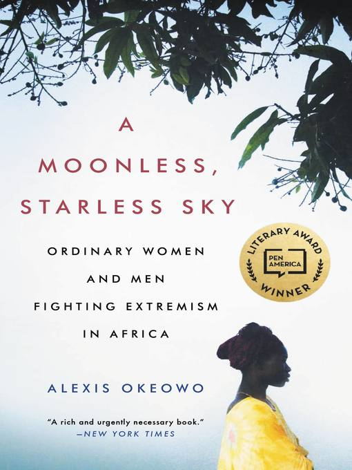 Title details for A Moonless, Starless Sky by Alexis Okeowo - Available