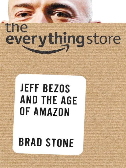 Title details for The Everything Store by Brad Stone - Available