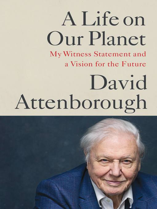 Title details for A Life on Our Planet by Sir David Attenborough - Available